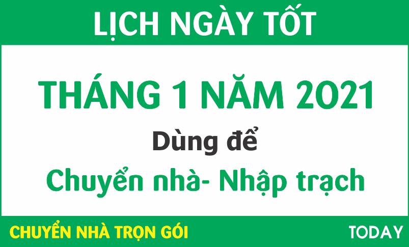 LỊCH NGÀY TỐT CHUYỂN NHÀ NHẬP TRẠCH THÁNG 1 NĂM 2021